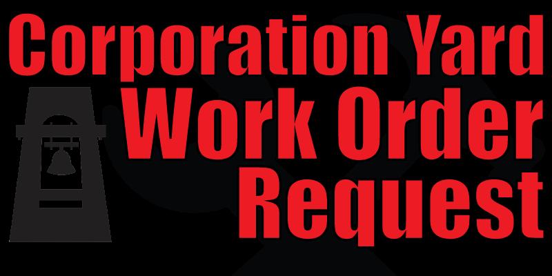 Corporation Yard Work Order Request
